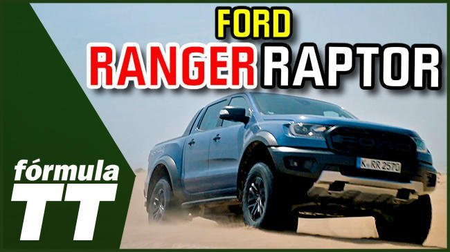 Vdeo: review y prueba todoterreno del Ford Ranger Raptor
